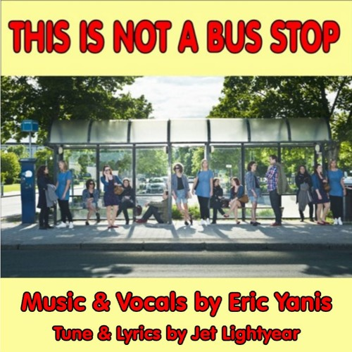 05: This is Not a Bus Stop - Eric Yanis