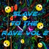 Slave To The Rave Vol 2