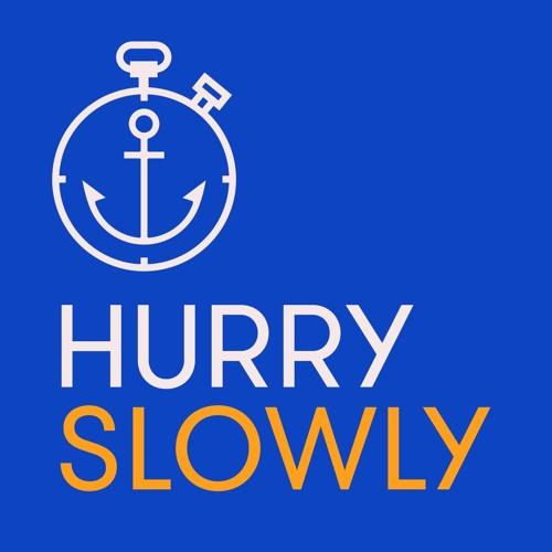 Hurry Slowly Podcast Teaser
