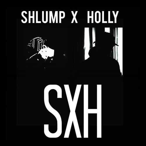 Shlump & Holly - SXH