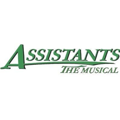 Assistants the Musical