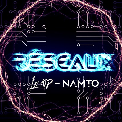 NAMTO x LeKiD - RESEAUX