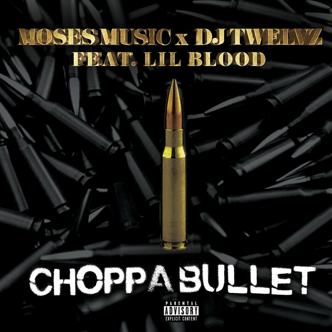 Moses Music x DJ Twelvz ft. Lil Blood - Choppa Bullet [Thizzler.com Exclusive]
