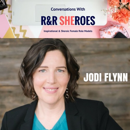 EPISODE 4-CONVERSATION WITH R&R SHERO JODI FLYNN