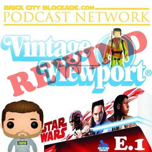 Vintage Viewport Rewind   Comic Con's & Last Jedi's