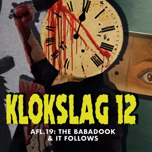 19. The Babadook (2014) & It Follows (2015)(Guest: Niet Nu Laura)