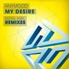 02. Anymood - My Desire (Original Mix)