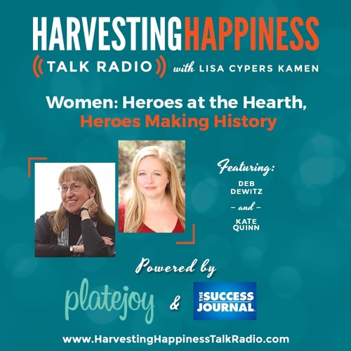 Women: Heroes at the Hearth, Heroes Making History With Deb DeWitz & Kate Quinn