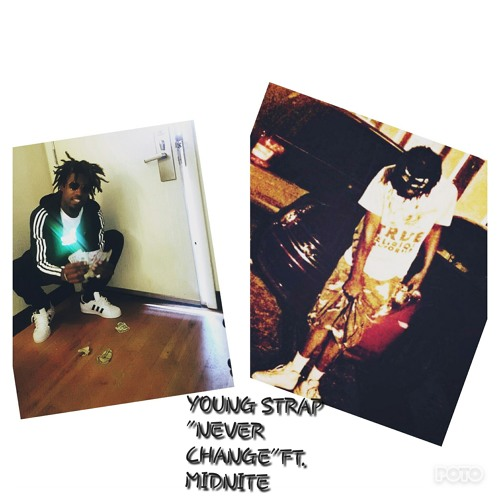 """""""Remain The Same"""" Young Strap Ft. Midnite"""