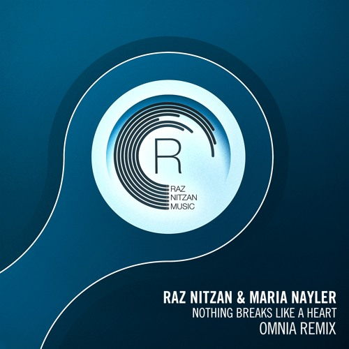 Raz Nitzan & Maria Nayler - Nothing Breaks Like A Heart (Omnia Remix)