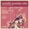 Maddai Monday Nite #2 - Soundtracks Selection by Mattia Nicoletti - Maddai Milano July 31 2017