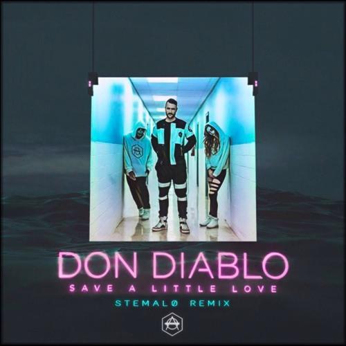 Don Diablo - Save A Little Love (Stemalø Remix) by Olosai