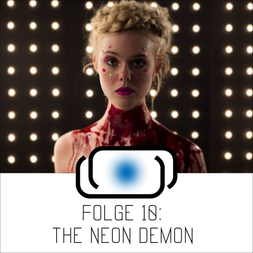 "Folge 10: ""The Neon Demon"" (Immos Lieblingsfilm 2016)"