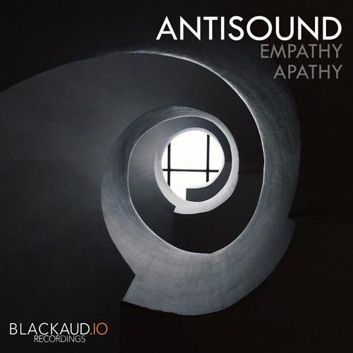 Antisound - Empathy & Apathy