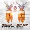 MATAMAR pres. Deep Deer - Before You Judge (feat. Gabriela Flores)