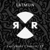 Latmun-Everybody's Dancin' (Original Mix)