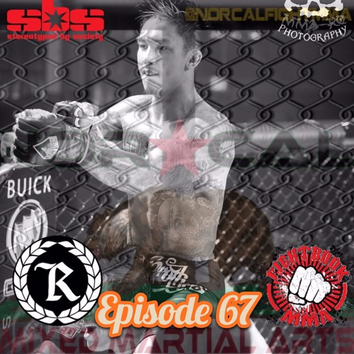 Episode 67: @norcalfightmma Podcast Featuring (@FiLthyJeRmz)