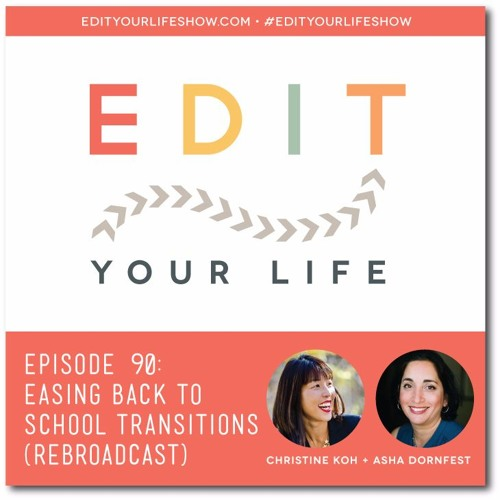 Episode 90: Easing Back to School Transitions [Rebroadcast]