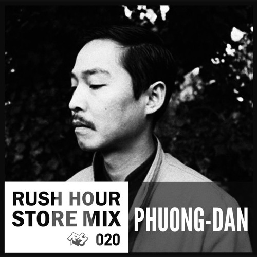 Store Mix 020 | Phuong-Dan Digs Rush Hour