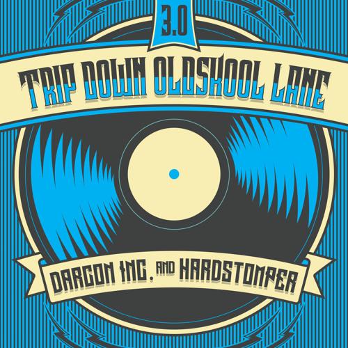 Darcon Inc. & Hardstomper - Trip Down Oldskool Lane 3.0 (Free Download)