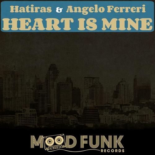Hatiras & Angelo Ferreri - HEART IS MINE // MFR100