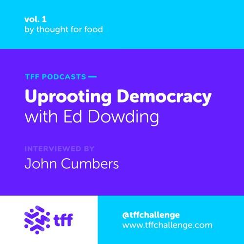 Uprooting Democracy