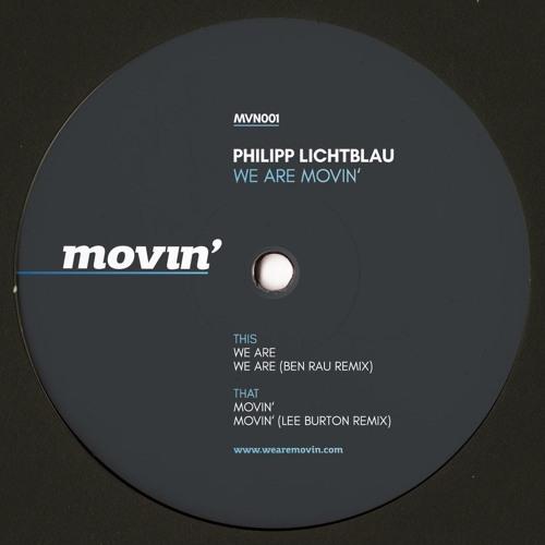 MVN001_Philipp Lichtblau - We Are Movin' (Remixes by Ben Rau & Lee Burton)