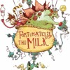 Fortunately, The Milk- Part1