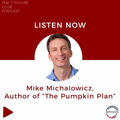 Seven Figure Club Podcast with Mike Michalowicz