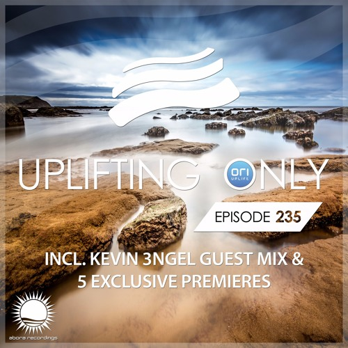 Uplifting Only 235 (incl. Kevin 3ngel Guestmix) (Aug 10, 2017)