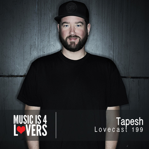 Lovecast 199 - Tapesh [Musicis4Lovers.com]