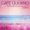 Cafe Quijano Ft. Willy De Taburete - Perdonarme (Ivan Ortuño Rumbatón)