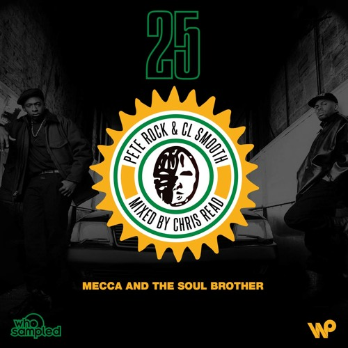 Pete Rock & CL Smooth 'Mecca & The Soul Brother' 25th Anniversary Mixtape mixed by Chris Read