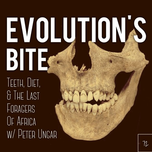 #72 | Evolution's Bite: Teeth, Diet, and The Last Foragers Of Africa w/ Peter Ungar