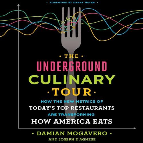 The Underground Culinary Tour by Damian Mogavero & Joseph D'Agnese, Narrated by Damian Mogavero