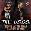 WWE The Usos Done With That - Day One Remix (Official Theme)