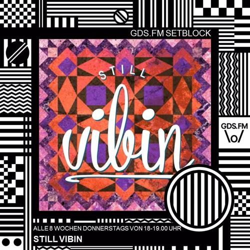 Still Vibin / DJ CNG - GDS.FM Setblock #6