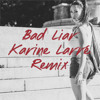 Bad Liar (Karine Larre Remix)
