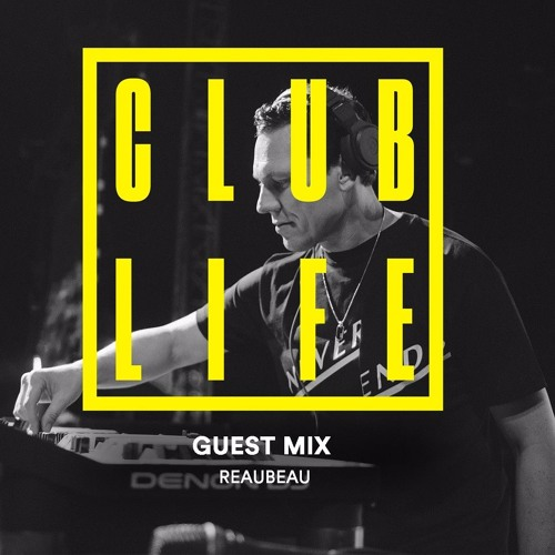ReauBeau Guest Mix on Tiësto ClubLife Podcast 539