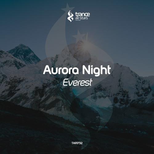 [OUT NOW!] Aurora Night - Everest (Original Mix)