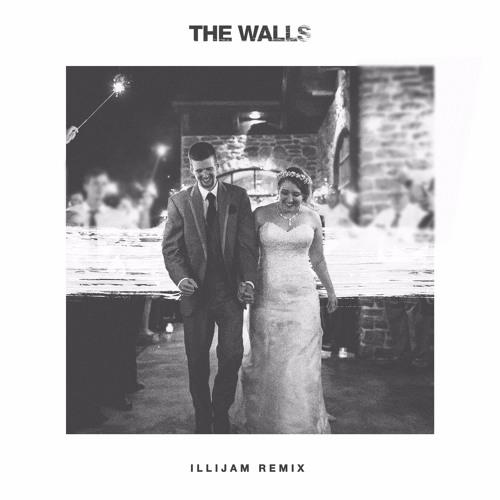 The Walls - Illijam Remix