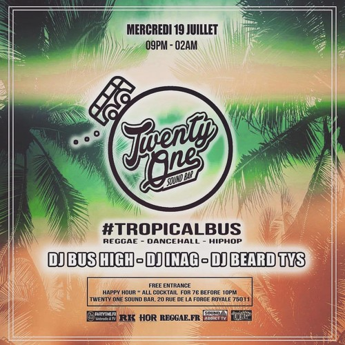 Dj Bus High Tropical Bus Live Mix #17 19.07.17