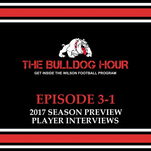 The Bulldog Hour, Episode 3-1: Senior Player Interviews (2017 Season Preview)