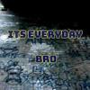 Its Everyday Bro Remix