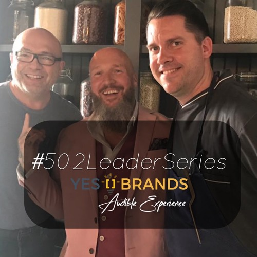 #502LeaderSeries no.46: Bobby Benjamin | Chef | Restauranteur | Dad