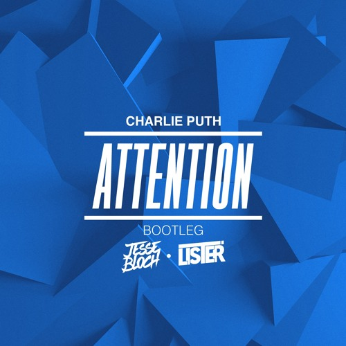 Charlie Puth - Attention (Jesse Bloch & Lister Bootleg) [FREE DOWNLOAD]