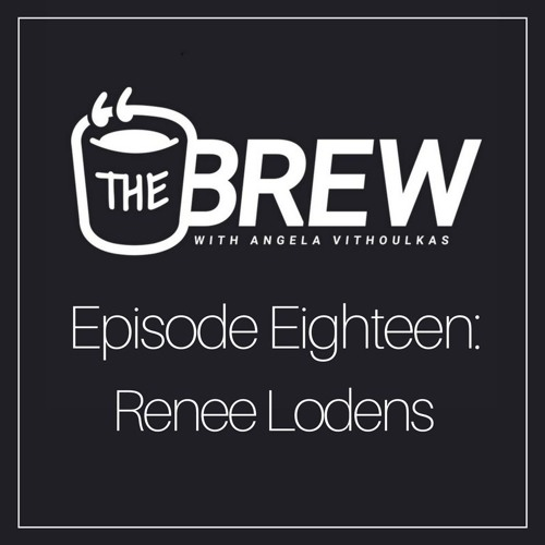 Episode #18 | Renee Lodens