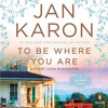 To Be Where You Are By Jan Karon Read By John Mcdonough Mp3