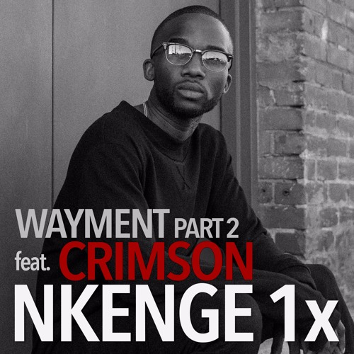 Wayment, Pt. 2 (feat. CRIMSON)AVAILABLE EVERYWHERE