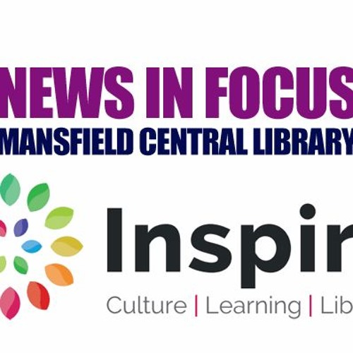 NEWS IN FOCUS SE02EP10 Mansfield Central Library